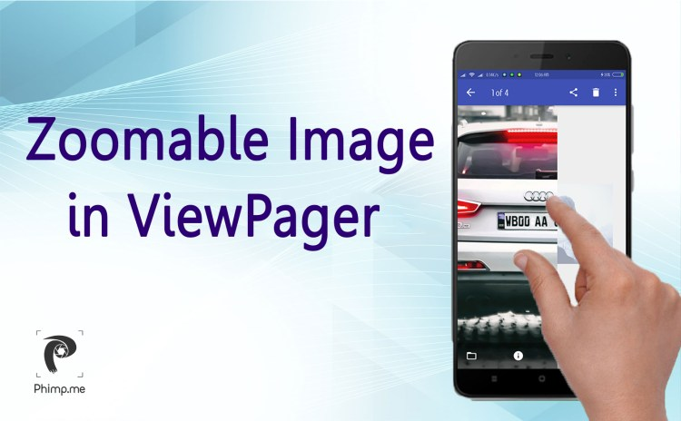 Implementing a zoomable ImageView by Extending the Default ViewPager in Phimpme Android