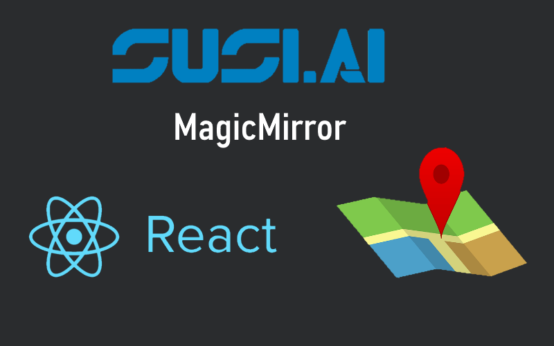 Adding Map and RSS Action Type Support to SUSI MagicMirror Module with React
