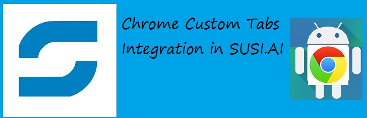 Chrome Custom Tabs Integration – SUSI.AI Android App