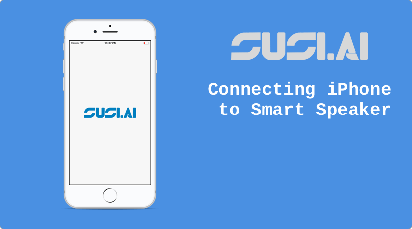 Initial Setups for Connecting SUSI Smart Speaker with iPhone/iPad