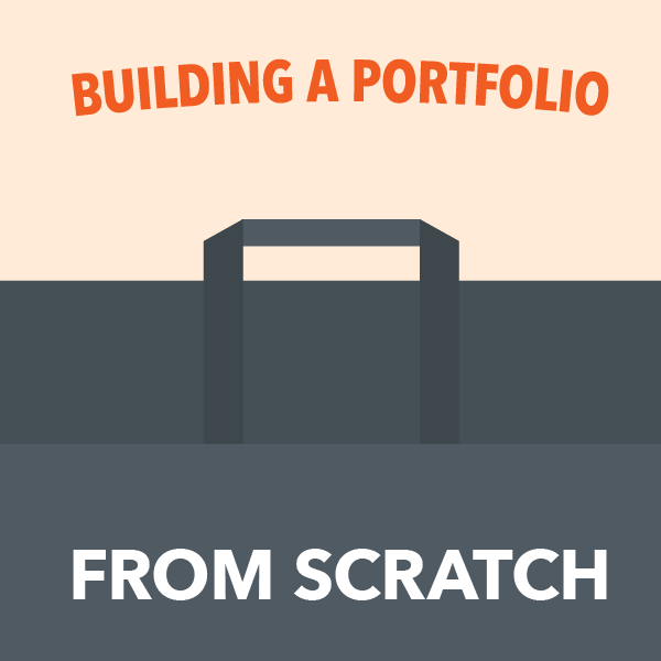 How To Build A Portfolio From Scratch With Little Experience
