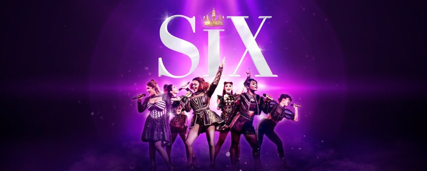 SIX The Musical at Arts Theatre in London
