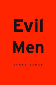 Evil-Men-James-Dawes