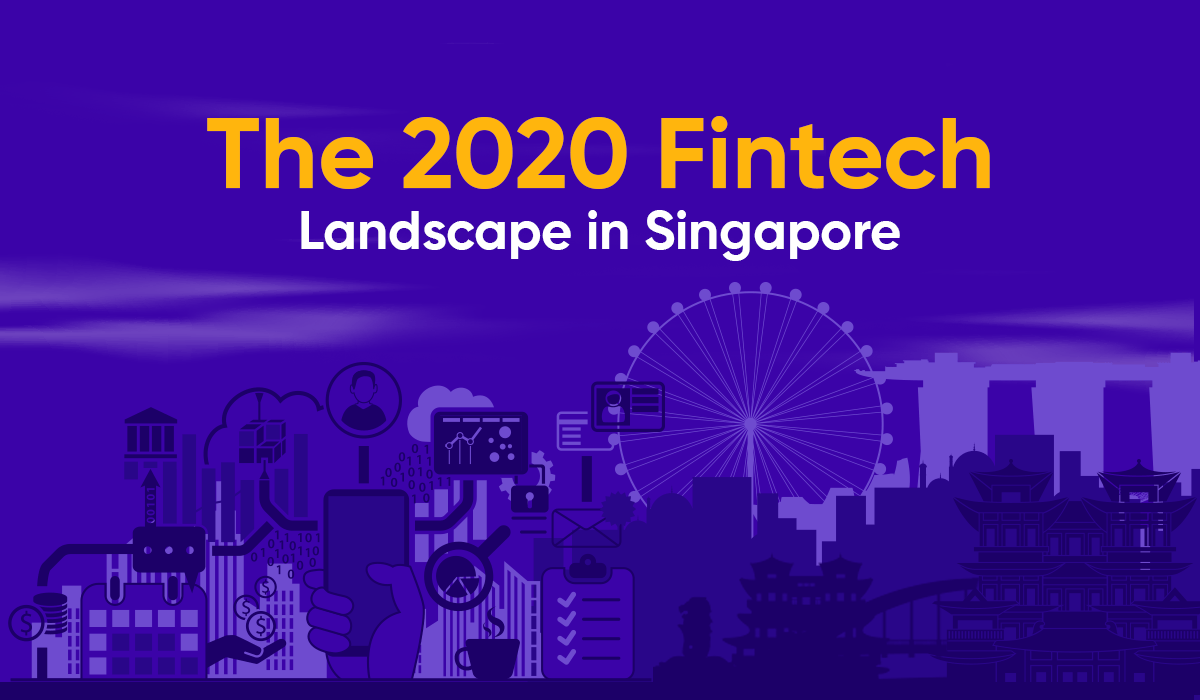n655094 Blog banner for blog The 2020 fintech landscape in Singapore 2 021820