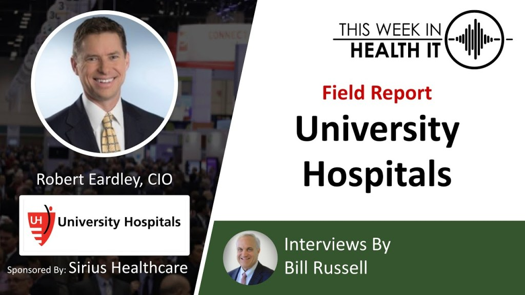 This Week in Health IT Coronavirus Prep – Robert Eardley, CIO, University Hospitals
