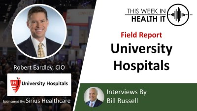 This Week in Health IT Coronavirus Prep – Robert Eardley, CIO, University Hospitals