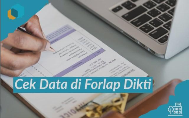 Tutorial Lengkap Cara Cek Data di Forlap Dikti, Bagi Anda Para Civitas Akademik
