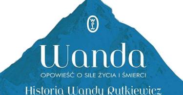 Książka Anny Kamińskiej - Wanda Rutkiewicz