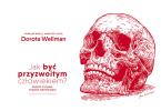 Książka Dorota Wellman - Jak być przyzwoitym człowiekiem? Proste pytanie, trudne odpowiedzi