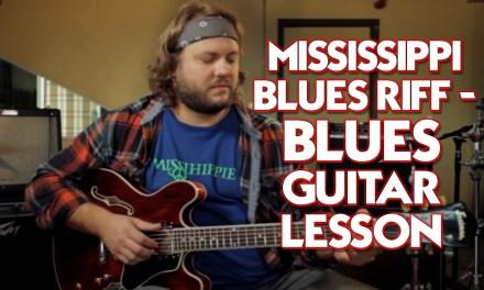 Mississippi Blues Riff – Blues Guitar Lesson