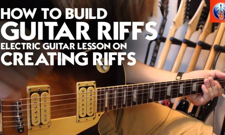 How to Build Guitar Riffs – Electric Guitar Lesson on Creating Riffs