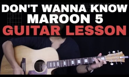 Don't Wanna Know Guitar Tutorial – Maroon 5 Guitar Lesson |Easy Chords + Guitar Cover|