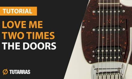 LOVE ME TWO TIMES – THE DOORS How to play – Electric GUITAR LESSON