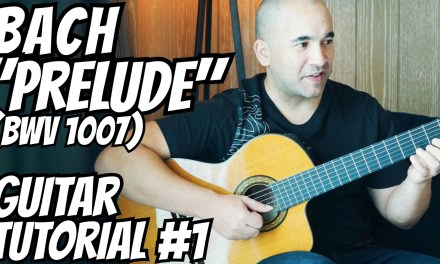 """Guitar Lesson """"Prelude BWV1007"""" J. S. Bach – Classical Guitar Tutorial #1 Note-By-Note+Free Tabs"""