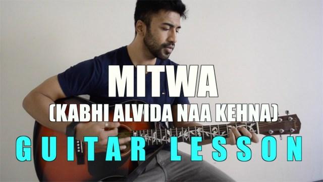 13 – Mitwa (Kabhi Alvida Naa Kehna) – Guitar lesson – Complete and ...