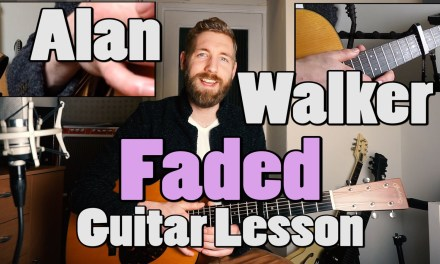 Alan Walker – Faded | Guitar Lesson | Chords and fingerpicking |