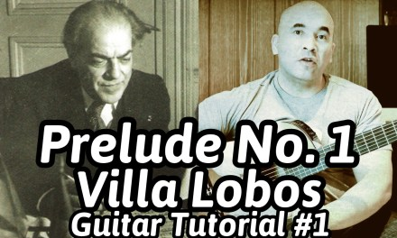 """Guitar Lesson """"Prelude No. 1"""" Heitor Villa Lobos Classical Guitar Tutorial#1 Note-By-Note+Free Tabs"""