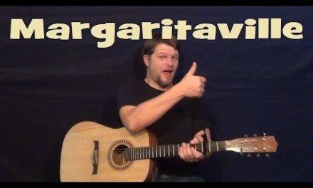 Margaritaville (Jimmy Buffett) Easy Strum Guitar Lesson Chords – How to Play Margaritaville