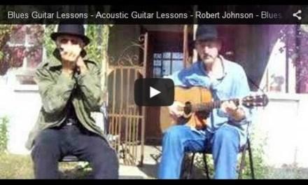 Acoustic Blues Guitar Lessons – Me & the Devil – Robert Johnson – Acoustic Blues Guitar