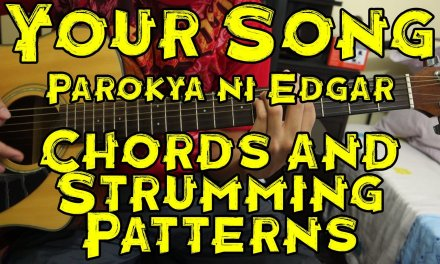 Your Song – Parokya ni Edgar – Guitar Tutorial/Lesson (includes Chords and Strumming Patterns)
