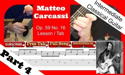 Intermediate Classical Guitar Lesson – Carcassi – Op. 59, No. 16 – Part 4 – Free TAB / Tutorial