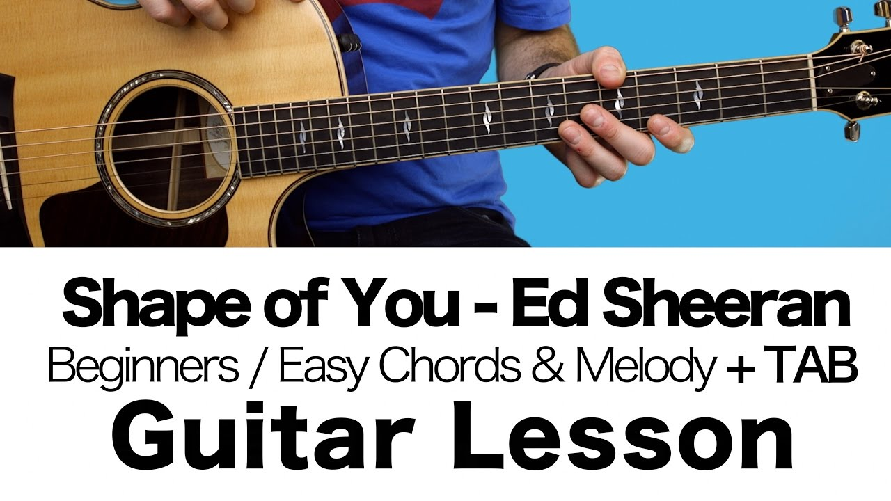 Ed Sheeran Shape Of You Guitar Lesson Easy Chords Melody