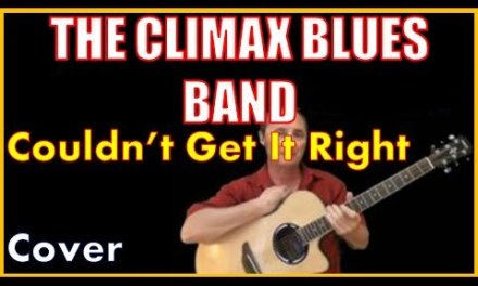 Couldnt Get It Right Cover Climax Blues Band – Old Blues Songs