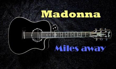 Madonna – Miles away – guitar lesson