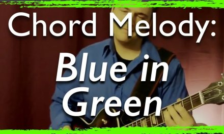 Jazz Guitar Chord Melody: Blue in Green (with improvisation) – Jazz Guitar Lesson
