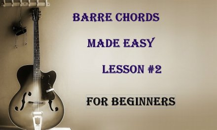 Give Me Some Sunshine – Guitar Barre Chords Made Easy – Lesson #2