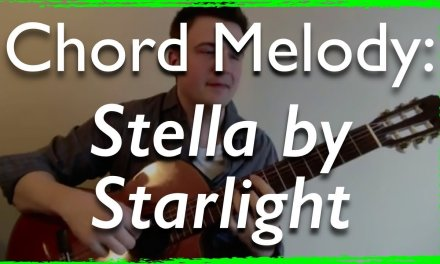 Jazz Guitar Chord Melody: Stella by Starlight (with improvisation) – Jazz Guitar Lesson