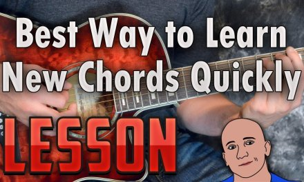 Best Way to Learn New Chords Quickly-Guitar Chords-Easy Lesson
