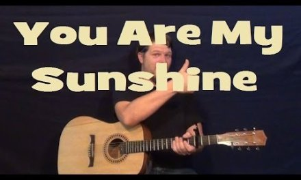You are My Sunshine – Easy Strum Guitar Lesson Chords Country Feel – G C D