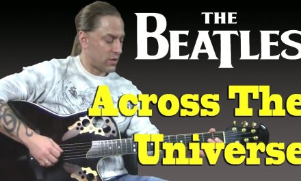 "Learn to Play ""Across The Universe"" by The Beatles (Guitar Lesson)"