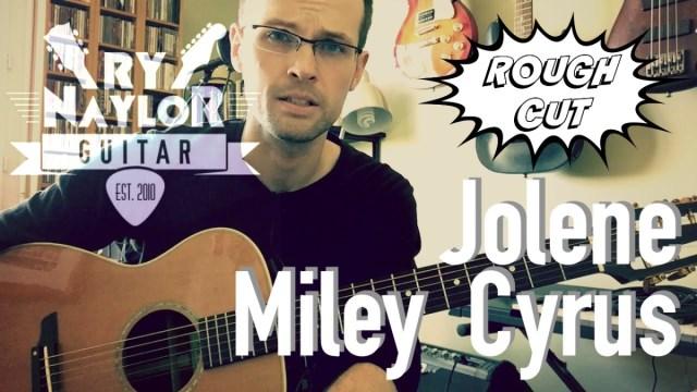 Jolene Guitar Tutorial Miley Cyrus Acoustic Guitar Lesson Chords
