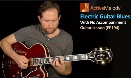 Solo Electric Blues Guitar Lesson – EP194