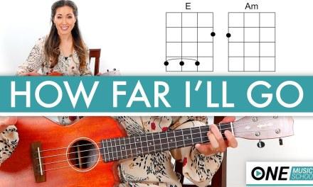 """How to play """"How Far I'll Go"""" from Moana – Ukulele Lesson / Tutorial"""