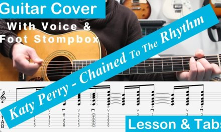 Katy Perry – Chained To The Rhythm, TABS, Guitar Arrangement, Cover, Lesson, Tutorial, Chords
