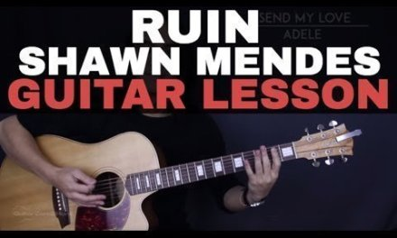 Ruin – Shawn Mendes Guitar Tutorial Lesson |Chords + Tabs + Solo + Cover|