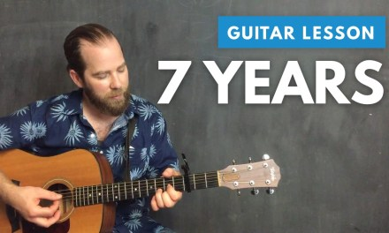 """Guitar lesson for """"7 Years"""" by Lukas Graham (chords & tabs)"""