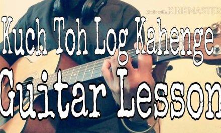 Kuch Toh Log Kahenge – Chords In Description Strumming Guitar Lesson Tutorial
