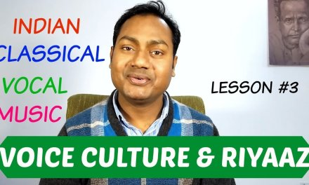 """VOICE CULTURE & KHARAJ RIYAAZ – Lesson #3 Lesson #4 """"Indian Classical Vocal Music Lessons"""" By Mayoor"""