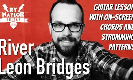 River Guitar Lesson (Leon Bridges) Acoustic Guitar Tutorial