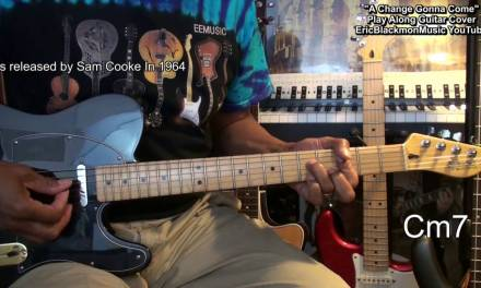 A CHANGE IS GONNA COME Sam Cooke Play Along Guitar Cover W Chords EricBlackmonMusicHD