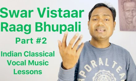 """Raag Bhupali Part #2 (Swar Vistaar) Lesson #6 """"Indian Classical Vocal Lessons"""" By Mayoor"""
