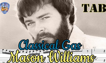 Classical Gas – Mason Williams – Guitar Lesson Full Tab