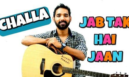 Challa – Jab Tak Hai Jaan Guitar Chords Lesson