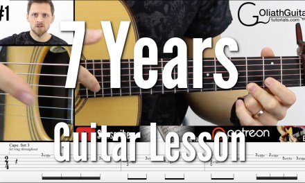 7 Years   Lukas Graham   Guitar Lesson & Tabs