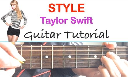 STYLE (GUITAR TUTORIAL) – Taylor Swift Easy Guitar Lesson + Chords