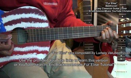 Fur Elise Easy Classical Guitar Cover/Lesson Link EricBlackmonMusicHD YouTube